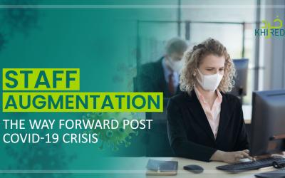Staff Augmentation, the Way Forward Post COVID-19 Crisis