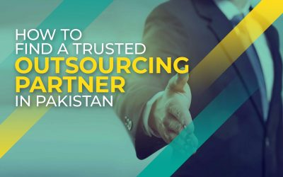 How to find a trusted outsourcing partner in Pakistan