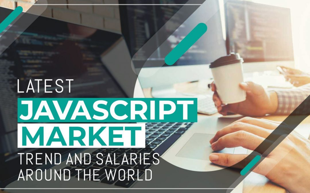 Latest JavaScript Market Trend and Salaries around the World