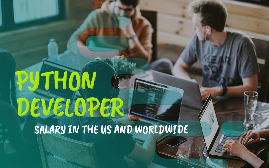 Python Developer Salary in the US and Worldwide