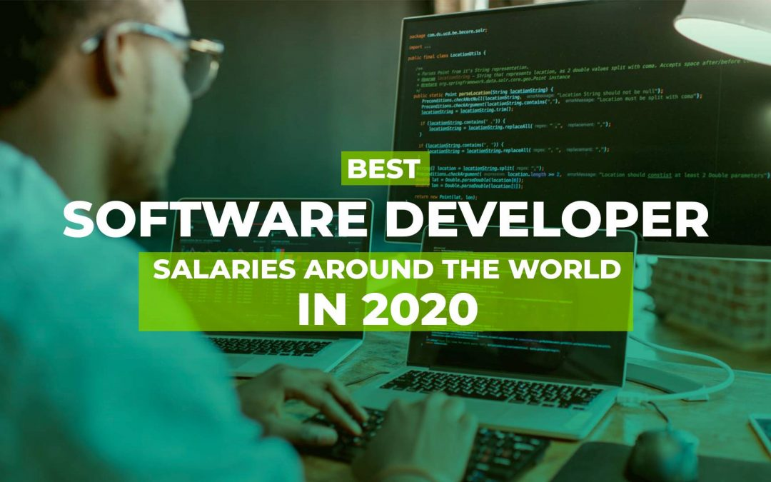 Best Software Developer Salaries Around the World in 2020