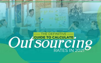 The Definitive Guide to Calculate Outsourcing Rates in 2021
