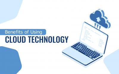 Benefits of Using Cloud Technology
