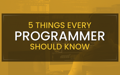 5 Things Every Programmer Should Know