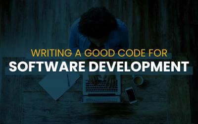 Writing a Good Code for Software Development